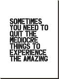 Sometimes You Need to Quit The Mediocre
