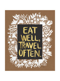 Eat Well Travel Often - White Floral