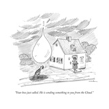 """Your boss just called He is sending something to you from the Cloud"" - New Yorker Cartoon"