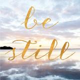 Be Still (gold foil)