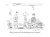 """""""When I was your age  I was already living in my own commune"""" - New Yorker Cartoon"""