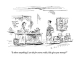 """""""Is there anything I can do for extra credit  like give you money"""" - New Yorker Cartoon"""