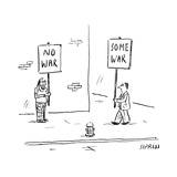 A man holds up a sign that says No War  while another holds up a sign that - New Yorker Cartoon