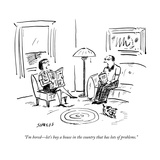 """I'm boredlet's buy a house in the country that has lots of problems"" - New Yorker Cartoon"