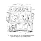"""""""I'm working part time  but I'm hoping that once I finish my master's they"""" - New Yorker Cartoon"""