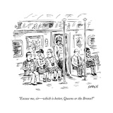 """Excuse me  sirwhich is better  Queens or the Bronx"" - New Yorker Cartoon"