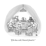 """""""If he has a tell  I haven't found it"""" - New Yorker Cartoon"""