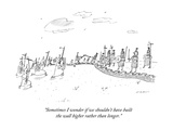 """""""Sometimes I wonder if we shouldn't have built the wall higher rather than"""" - New Yorker Cartoon"""