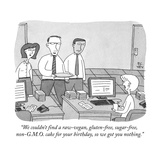 """We couldn't find a raw-vegan  gluten-free  sugar-free  non-GMO cake fo"" - New Yorker Cartoon"
