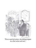 """""""Never much of a joiner  but did participate in a class action suit once"""" - Cartoon"""