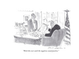 """""""Work this over until the negatives sound positive"""" - Cartoon"""