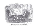 """""""How much reality can you handle"""" - Cartoon"""