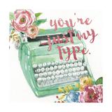 You'Re Just My Type Reproduction d'art par Studio Rofino
