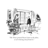 """""""The 'Times' printed Owen's letter to the editor  so we're having some fri…"""" - New Yorker Cartoon"""