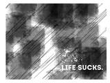 Emotional Art Life Sucks Reproduction d'art par Melanie Viola