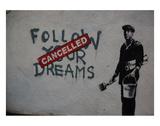 Follow your dreams Reproduction d'art par Banksy
