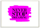 Never Stop Dreaming Black and Pink