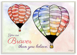 Watercolors You Are Braver Hot Air Balloons