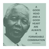 A Good Head and A Good Heart - Nelson Mandela Quote