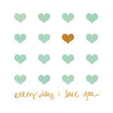Everyday I Love You Tableau sur toile par Shelley Lake