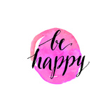 Be Happy Phrase Handwritten Modern Calligraphy  Inspirational Quote for Card on Pink Watercolor Ro