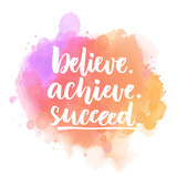 Believe  Achieve  Succeed Motivational Quote Handwritten on Purple and Pink Stain Vector Saying F