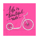 Life is a Beautiful Ride - Modern Handwritten Modern Calligraphy  Inspirational Quote for Card on P