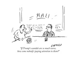 """If Trump's scandals are so much worse  how come nobody's paying attention…"" - Cartoon"