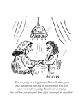 """""""You are going on a long journey You will throw your back out putting you - New Yorker Cartoon"""