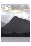 Adventure Is Worthwile BW 2