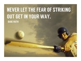 The Fear of Striking Out -Babe Ruth