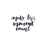 Make this Moment Count - Inspire Quote Tableau sur toile par Anna Kutukova