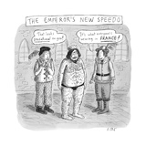 TITLE: The Emperor's New Speedo Two members of his court tell the emperor  - New Yorker Cartoon